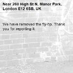 We have removed the fly-tip. Thank you for reporting it.-260 High St N, Manor Park, London E12 6SB, UK