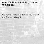 We have removed the fly-tip. Thank you for reporting it.-156 Upton Park Rd, London E7 9QB, UK
