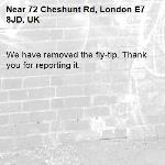 We have removed the fly-tip. Thank you for reporting it.-72 Cheshunt Rd, London E7 8JD, UK
