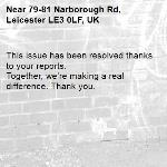 This issue has been resolved thanks to your reports. Together, we're making a real difference. Thank you. -79-81 Narborough Rd, Leicester LE3 0LF, UK