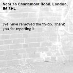 We have removed the fly-tip. Thank you for reporting it.-1a Charlemont Road, London, E6 6HL