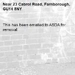 This has been emailed to ASDA for removal -23 Cabrol Road, Farnborough, GU14 8NY