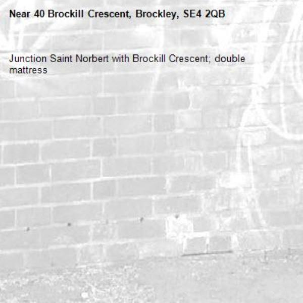 Junction Saint Norbert with Brockill Crescent; double mattress -40 Brockill Crescent, Brockley, SE4 2QB