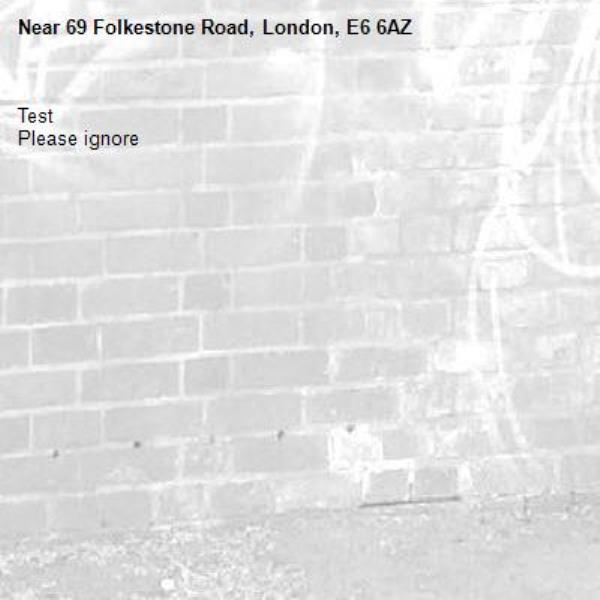 Test Please ignore-69 Folkestone Road, London, E6 6AZ