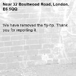 We have removed the fly-tip. Thank you for reporting it.-32 Boultwood Road, London, E6 5QQ