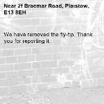 We have removed the fly-tip. Thank you for reporting it.-2f Braemar Road, Plaistow, E13 8EH