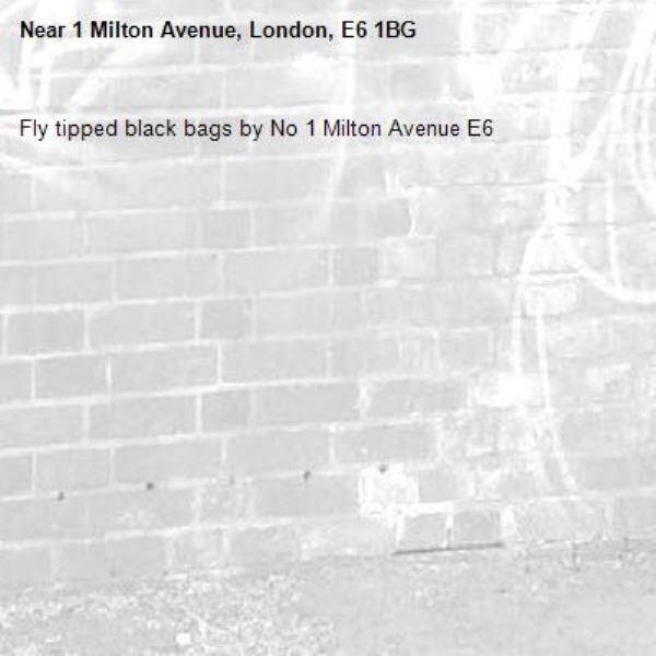 Fly tipped black bags by No 1 Milton Avenue E6-1 Milton Avenue, London, E6 1BG