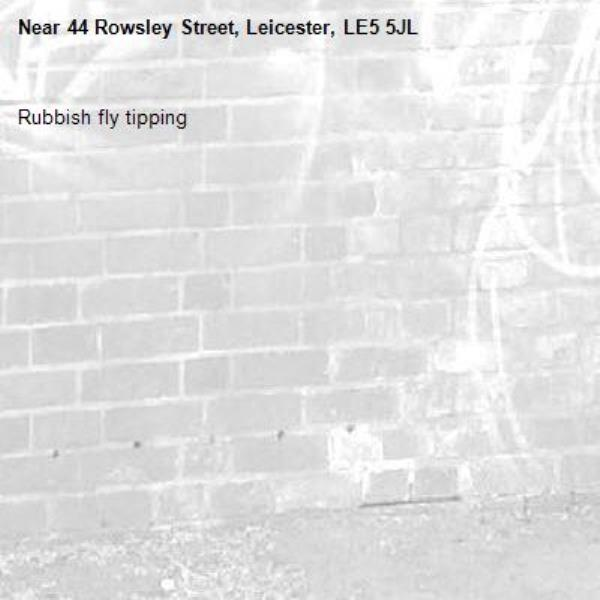 Rubbish fly tipping -44 Rowsley Street, Leicester, LE5 5JL