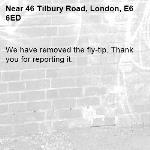 We have removed the fly-tip. Thank you for reporting it.-46 Tilbury Road, London, E6 6ED
