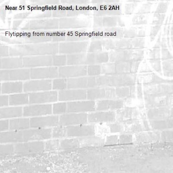 Flytipping from number 45 Springfield road-51 Springfield Road, London, E6 2AH