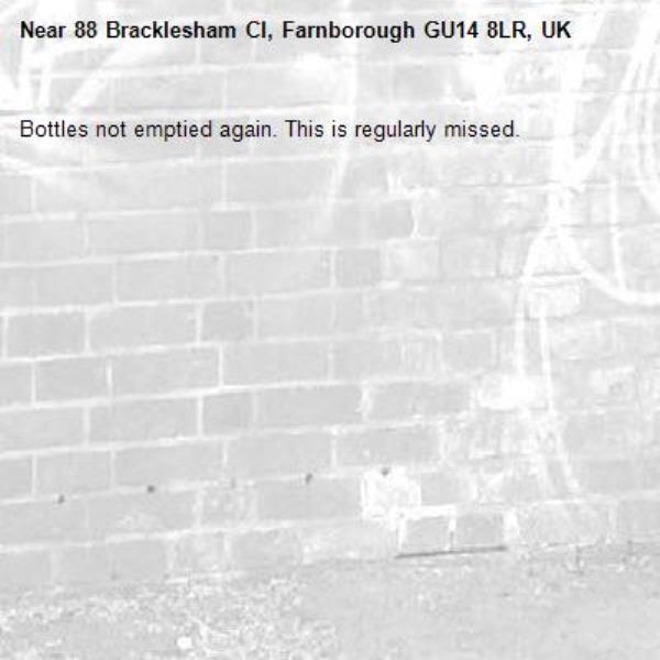 Bottles not emptied again. This is regularly missed.-88 Bracklesham Cl, Farnborough GU14 8LR, UK