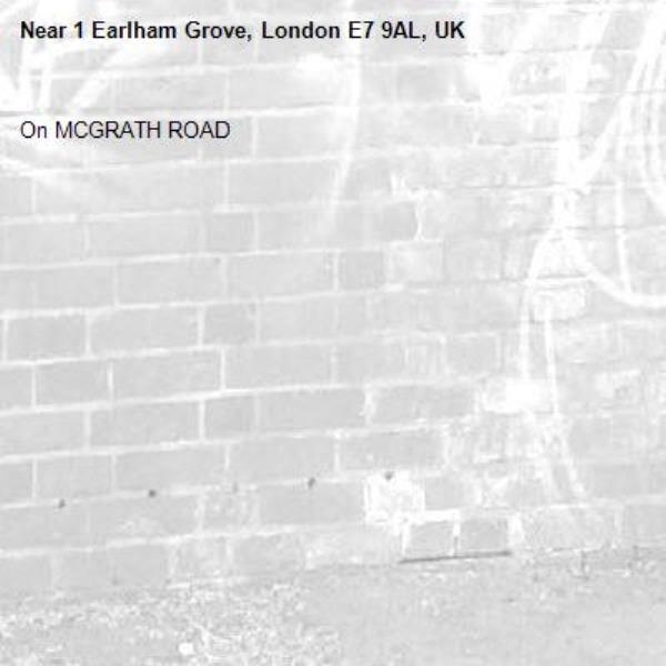 On MCGRATH ROAD-1 Earlham Grove, London E7 9AL, UK