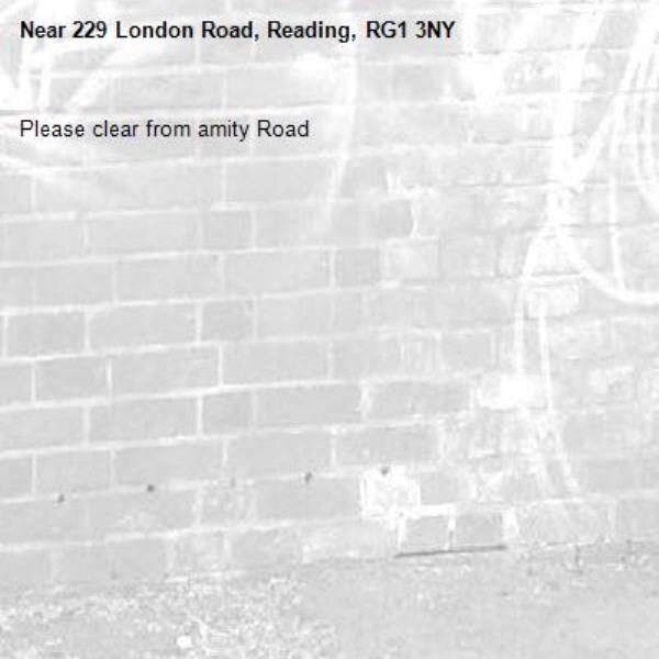 Please clear from amity Road -229 London Road, Reading, RG1 3NY
