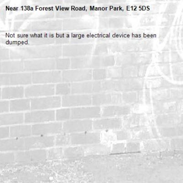 Not sure what it is but a large electrical device has been dumped. -138a Forest View Road, Manor Park, E12 5DS