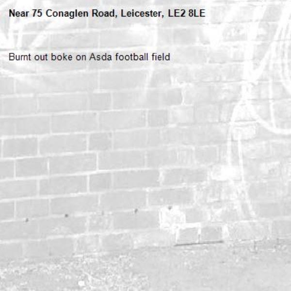Burnt out boke on Asda football field -75 Conaglen Road, Leicester, LE2 8LE
