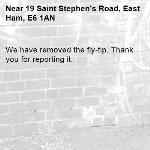 We have removed the fly-tip. Thank you for reporting it.-19 Saint Stephen's Road, East Ham, E6 1AN
