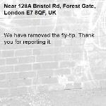 We have removed the fly-tip. Thank you for reporting it.-128A Bristol Rd, Forest Gate, London E7 8QF, UK