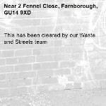 This has been cleared by our Waste and Streets team -2 Fennel Close, Farnborough, GU14 9XD