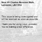 This issue is being investigated and will be resolved as soon as possible  Thank you for using Love Leicester. You're making a real difference. -89 Charles Bennion Walk, Leicester, LE4 5HU