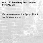 We have removed the fly-tip. Thank you for reporting it.-150 Rosebery Ave, London E12 6PS, UK