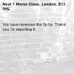 We have removed the fly-tip. Thank you for reporting it.-1 Morse Close, London, E13 0HL