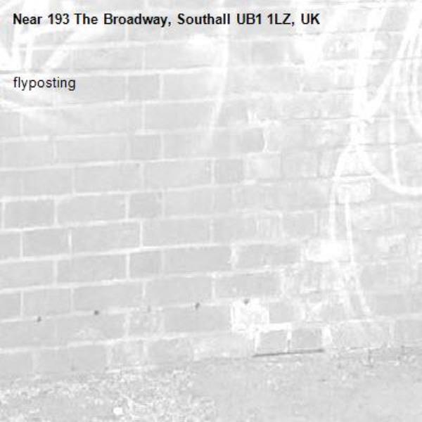 flyposting -193 The Broadway, Southall UB1 1LZ, UK