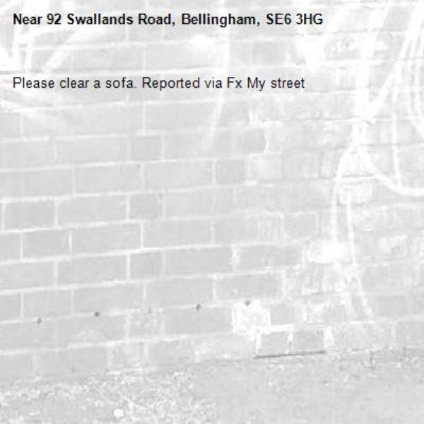 Please clear a sofa. Reported via Fx My street-92 Swallands Road, Bellingham, SE6 3HG