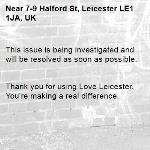 This issue is being investigated and will be resolved as soon as possible.   Thank you for using Love Leicester. You're making a real difference. -7-9 Halford St, Leicester LE1 1JA, UK