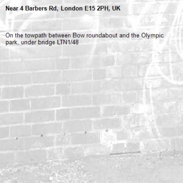 On the towpath between Bow roundabout and the Olympic park, under bridge LTN1/48-4 Barbers Rd, London E15 2PH, UK