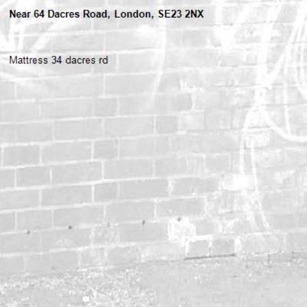 Mattress 34 dacres rd-64 Dacres Road, London, SE23 2NX