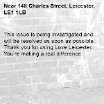 This issue is being investigated and will be resolved as soon as possible. Thank you for using Love Leicester. You're making a real difference.  -148 Charles Street, Leicester, LE1 1LB