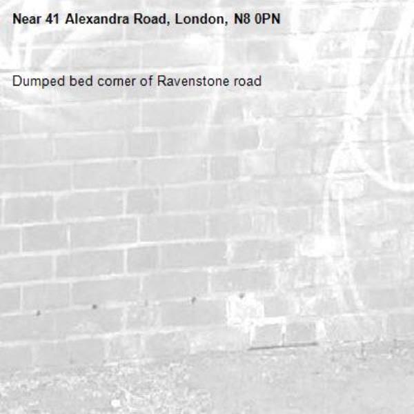 Dumped bed corner of Ravenstone road -41 Alexandra Road, London, N8 0PN