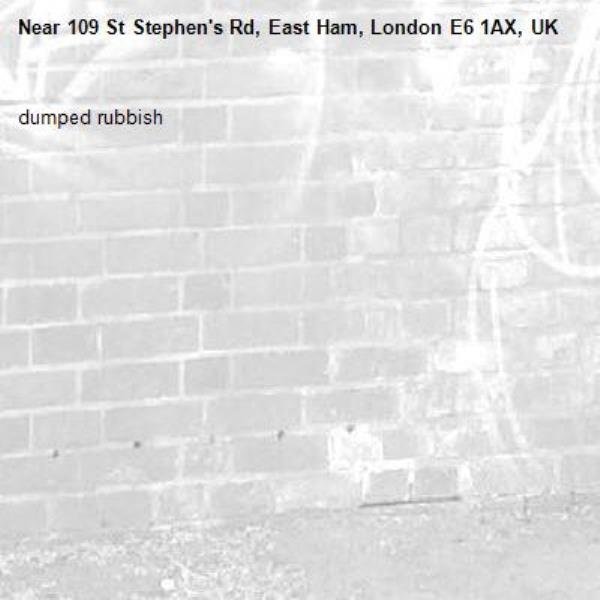 dumped rubbish-109 St Stephen's Rd, East Ham, London E6 1AX, UK