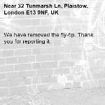We have removed the fly-tip. Thank you for reporting it.-32 Tunmarsh Ln, Plaistow, London E13 9NF, UK