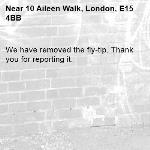 We have removed the fly-tip. Thank you for reporting it.-10 Aileen Walk, London, E15 4BB