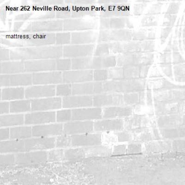 mattress, chair-262 Neville Road, Upton Park, E7 9QN