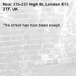 The street has now been swept.-335-337 High St, London E15 2TF, UK