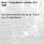 We have removed the fly-tip. Thank you for reporting it.-1 King Street, London, E13 8DB