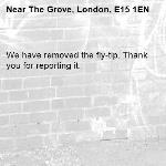 We have removed the fly-tip. Thank you for reporting it.-The Grove, London, E15 1EN