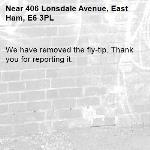 We have removed the fly-tip. Thank you for reporting it.-406 Lonsdale Avenue, East Ham, E6 3PL