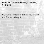 We have removed the fly-tip. Thank you for reporting it.-2a Church Street, London, E15 3HX