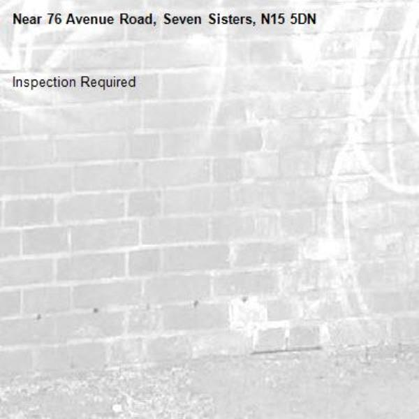 Inspection Required-76 Avenue Road, Seven Sisters, N15 5DN