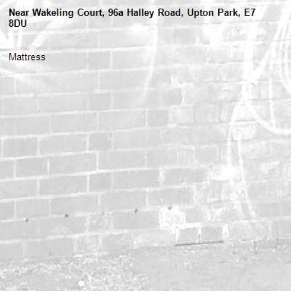 Mattress -Wakeling Court, 96a Halley Road, Upton Park, E7 8DU