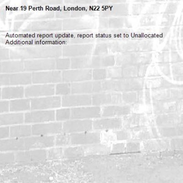 Automated report update, report status set to Unallocated Additional information:  -19 Perth Road, London, N22 5PY