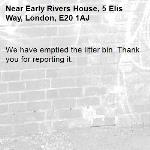We have emptied the litter bin. Thank you for reporting it.-Early Rivers House, 5 Elis Way, London, E20 1AJ