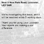 We're investigating this issue, and it will be resolved within 5 working days.  Thank you for using Love Leicester. Your reports are making a real difference. -8 New Park Road, Leicester, LE2 8AW