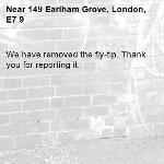 We have removed the fly-tip. Thank you for reporting it.-149 Earlham Grove, London, E7 9