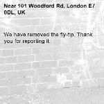 We have removed the fly-tip. Thank you for reporting it.-101 Woodford Rd, London E7 0DL, UK