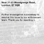 Further investigation is underway to resolve this issue by our enforcement team. Thank you for reporting it.-21-23 Woodgrange Road, London, E7 0QR