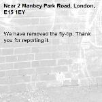 We have removed the fly-tip. Thank you for reporting it.-2 Manbey Park Road, London, E15 1EY
